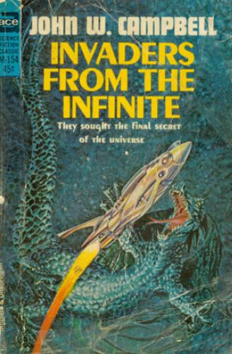 Invaders From The Infinite by John W Campbell