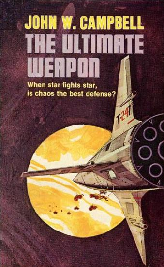 The Ultimate Weapon by John W Campbell