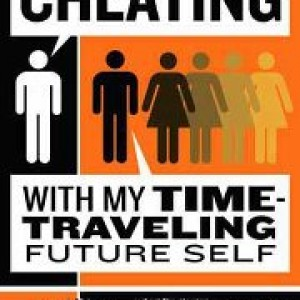 A Conversation about Cheating with My Time Traveling Future Self by Pornsak Pichetshote