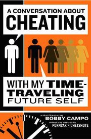 A Conversation About Cheating With My Time-Traveling Future Self by Pornsak Pichetshote