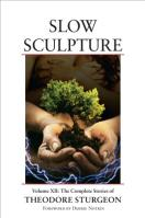 Slow Sculpture - Theodore Sturgeon; North Atlantic Books