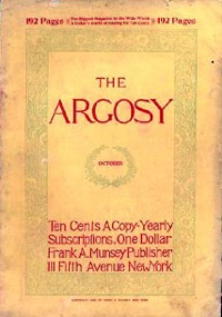 The first all-fiction issue of The Argosy:  The Pulps are born.