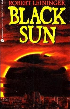 Lost In Space! Reviews of Unknown or Underappreciated Books – Black Sun by Robert Leininger