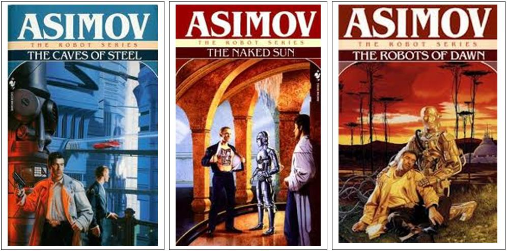 Isaac Asimov - The Robot Series: The Caves of Steel, The Naked Sun, and The Robots of Dawn