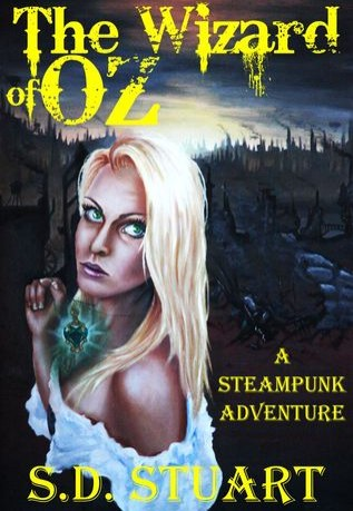 Review: The Wizard of OZ: A Steampunk Adventure by S.D. Stuart