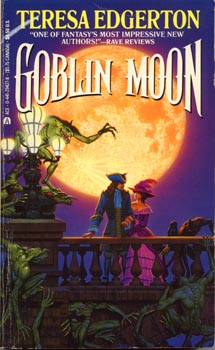Moonlight and Manners: A Review of Goblin Moon by Teresa Edgerton