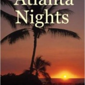 Atlanta Nights:  A good, bad example.