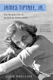 Julie Phillips - James Tiptree Jr.:The Double Life of Alice B. Sheldon