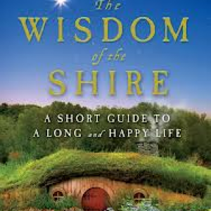 Tolkien's Shire Becomes a Reality: Wisdom of the Shire by Noble Smith