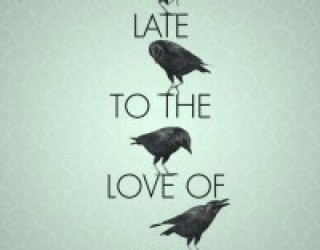 Review: Come Late to the Love of Birds