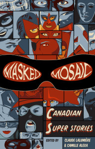 Masked Mosaic – Canadian Super Stories