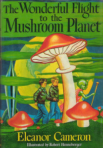 The Wonderful Flight to the Mushroom Planet by Eleanor Cameron
