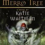 Katie Waitman - The Merro Tree
