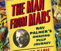 The Man From Mars Fails as Biography