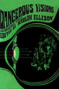 Dangerous Visions edited by Harlan Ellison