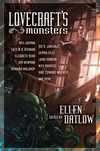 Lovecraft's Monsters edited by Ellen Datlow