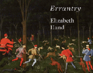 Review: Errantry, by Elizabeth Hand