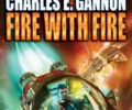 Review of Fire With Fire by Charles E. Gannon
