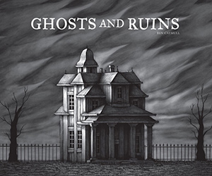 Ghosts and Ruins, by Ben Catmull