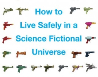 Scide Splitters: How to Live Safely in a Science Fictional Universe by Charles Yu