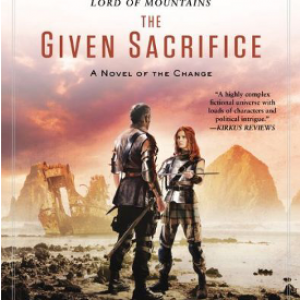 Review: The Given Sacrifice by S.M. Stirling