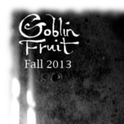 Goblin Fruit fall13