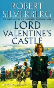 Lord Valentines Castle by Robert Silverberg
