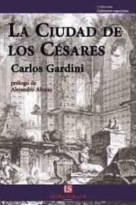 carlos-gardini-la-ciudad-de-los-cesares-nuevo-cuentos_MLA-O-4975231669_092013
