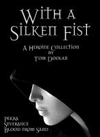 With a Silken Fist 2