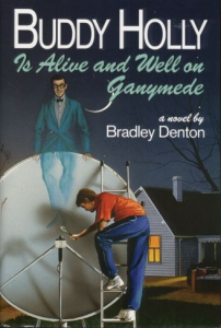 Buddy Holly is Alive and Well on Ganymede by Bradley Denton