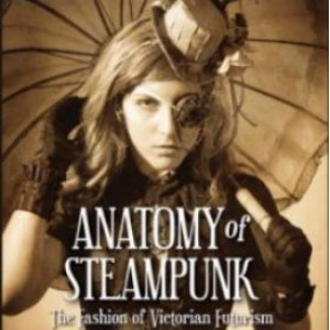 Review: Anatomy of Steampunk by Katherine Gleason