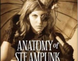 Review: Anatomy of Steampunk by Katherine Gleason