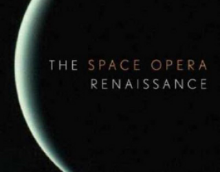 Review: The Space Opera Renaissance edited by Kathryn Cramer & David G. Hartwell