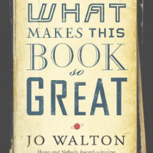 Review: What Makes This Book So Great? by Jo Walton