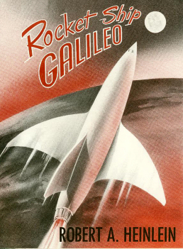 Figure 1 – Rocket Ship Galileo (Scribner's, 1947) – Robert A. Heinlein