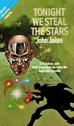 Figure 7 - 81610 - Tonight We Steal the Stars - John Jakes - Kelly Freas