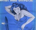Scide Splitters: What Mad Universe by Fredric Brown