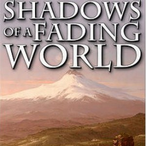 Book Review: Shadows of a Fading World