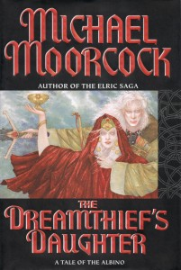 The Dreamthief's Daughter by Michael Moorcock