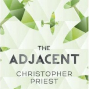 Book Review: The Adjacent by Christopher Priest