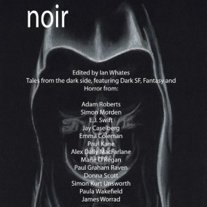 Review – Noir, edited by Ian Whates