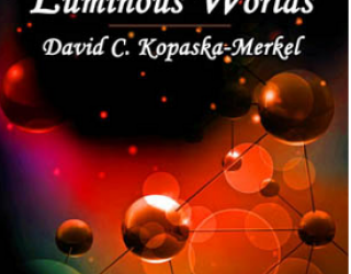 Poetry Review: Luminous Worlds, by David C. Kopaska-Merkel