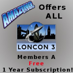 AMAZING STORIES ANNOUNCES FREE SUBSCRIPTION FOR ALL LONCON3 MEMBERS