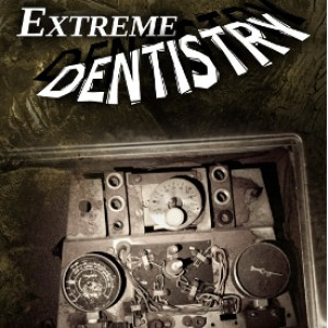 Review:  Extreme Dentistry by A. D. Spencer
