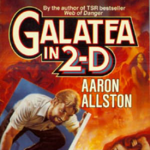Lost In Space!  Reviews of Unknown or Underappreciated Books  Galatea in 2-D by Aaron Allston