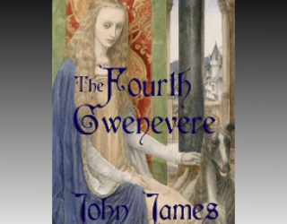 The Fourth Gwenevere by John James