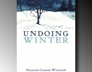 Poetry Review – Undoing Winter by Shannon Connor Winward