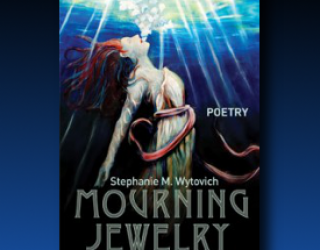 Poetry Review – Mourning Jewelry by Stephanie M. Wytovich