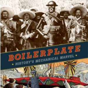 Review: Boilerplate – History's Mechanical Marvel by Guinan and Bennett