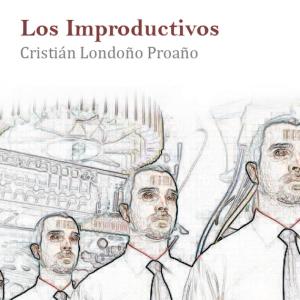 """Portada de la novela """"Los Improductivos"""" de C. Londoño Proaño"""